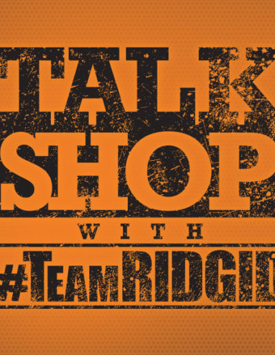 Talk Shop with Team Ridgid